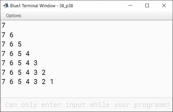 BlueJ output of Write a program in Java to display the following pattern: 7 7 6 7 6 5 7 6 5 4 7 6 5 4 3 7 6 5 4 3 2 7 6 5 4 3 2 1